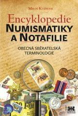 Kudweis Miloš: Encyklopedie numismatiky a notafilie - Obecná sběratelská terminologie