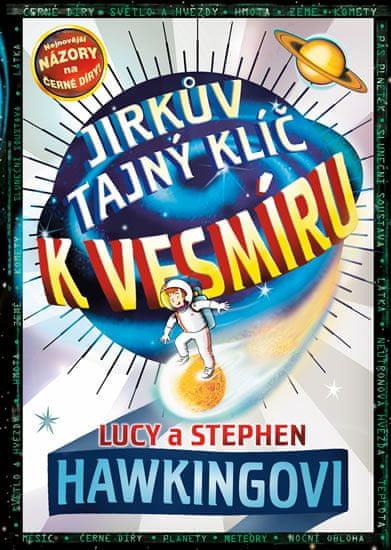 Hawkingovi Lucy a Stephen: Jirkův tajný klíč k vesmíru