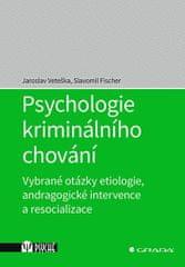 Veteška Jaroslav, Fischer Slavomil: Psychologie kriminálního chování - Vybrané otázky etiologie, and
