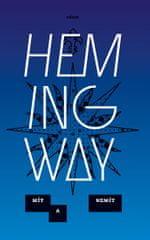Hemingway Ernest: Mít a nemít