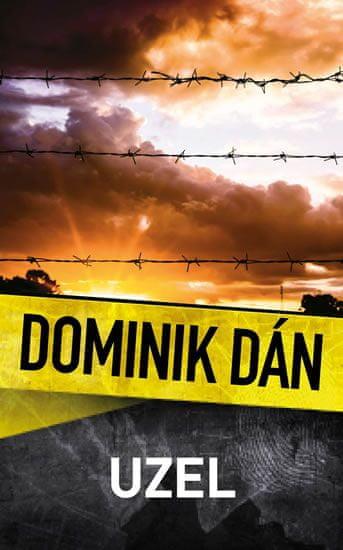 Dán Dominik: Uzel