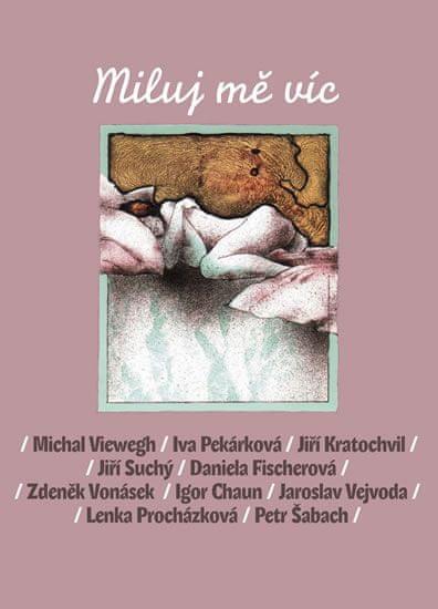 Viewegh Michal, Pekárková Iva, Kratochvi: Miluj mě víc