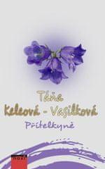 Keleová-Vasilková Táňa: Přítelkyně
