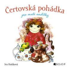 Hoňková Iva: Čertovská pohádka pro malé andílky