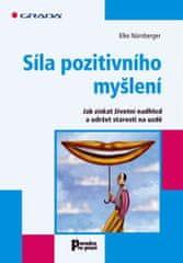 Nürnberger Elke: Síla pozitivního myšlení - Jak získat životní nadhled a udržet starosti na uzdě