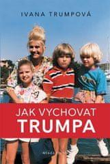 Trump Ivanka: Jak vychovat Trumpa