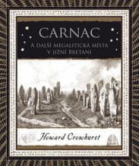 Crowhurst Howard: Carnac - A další megalitická místa v jižní Bretani