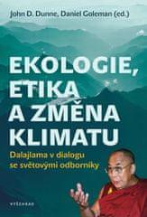 Dunne John, Goleman Daniel: Ekologie, etika a změna klimatu - Dalajlama v dialogu se světovými odbor