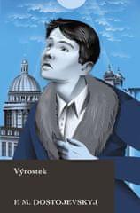 Dostojevskij Fjodor Michajlovič: Výrostek