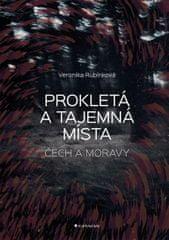 Rubínková Veronika: Prokletá a tajemná místa Čech a Moravy