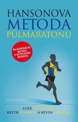 Humphrey, Keith a Kevin Hansonovi Luke: Hansonova metoda půlmaratonu - Nejúspěšnější metoda k běžeck