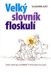 Just Vladimír: Velký slovník floskulí