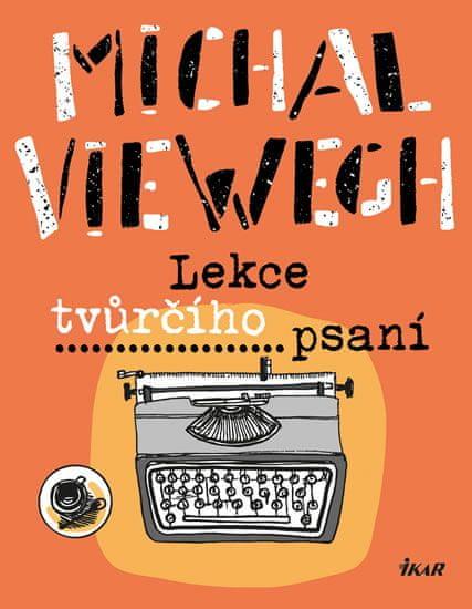Viewegh Michal: Lekce tvůrčího psaní