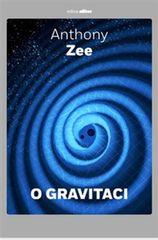 Zee Anthony: O gravitaci - Stručné pojednání o závažném tématu