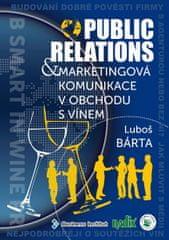Bárta Luboš: Public relations a marketingová komunikace v obchodu s vínem
