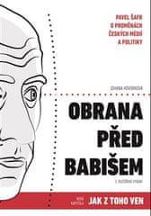 Obrana před Babišem - Pavel Šafr o proměnách českých médií a politiky