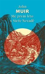 John Muir: Mé první léto v Sieře Nevadě