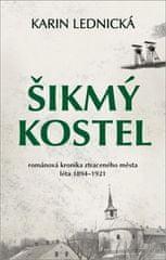 Karin Lednická: Šikmý kostel - Románová kronika ztraceného města, léta 1894–1921
