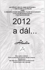 2012 a dál... - Jak přežít vše co jsme způsobili, v čem žijeme a co příjde