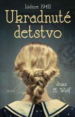 Wolf Joah M.: Ukradnuté detstvo