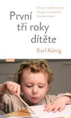 König Karl: První tři roky dítěte - Osvojení si vzpřímené chůze, osvojení si mateřské řeči, procitnu