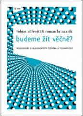 Eva Hermanová, Roman Brinzanik, Tobias Hülswitt: Budeme žít věčně?