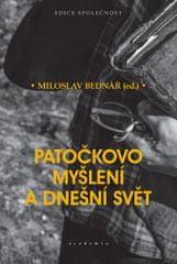 Bednář Miloslav: Patočkovo myšlení a dnešní svět
