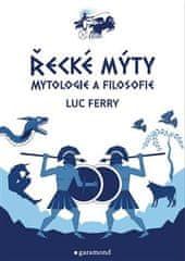 Luc Ferry: Řecké mýty - Mytologie a filosofie