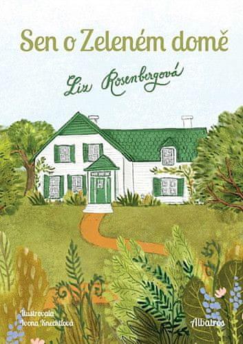 Liz Rosenbergová: Sen o Zeleném domě