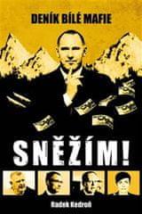 Kedroň Radek: Sněžím! Deník bílé mafie