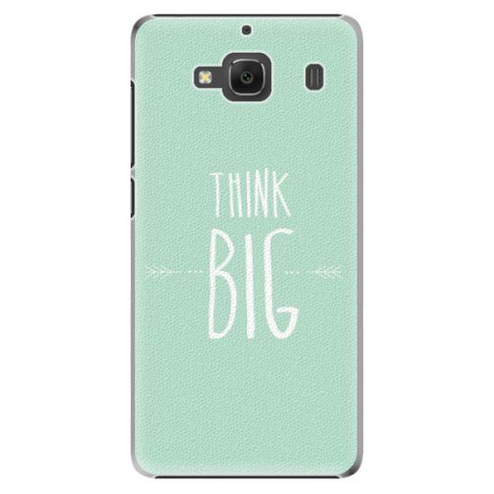iSaprio Plastový kryt - Think Big pre Xiaomi Redmi 2