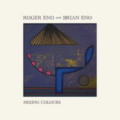 Eno Brian, Eno Roger: Mixing Colours - CD