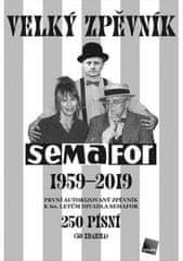 Edelsberger Tomáš: Velký zpěvník Semafor 1959-2019. První autorizovaný zpěvník k 60. letům divadla S