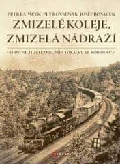 Petr Lapáček: Zmizelé koleje, zmizelá nádraží