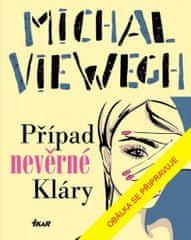 Michal Viewegh: Případ nevěrné Kláry
