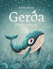 Adrián Macho: Gerda příběh velryby