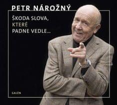 Nárožný Petr: Škoda slova, které padne vedle... (2x CD) - CD