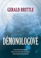 """Brittle Gerald: Démonologové - Neuvěřitelný případy Eda a Lorraine Warrenových, skutečných """"lovců du"""