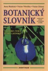 Anna Skalická: Botanický slovník - rodových jmen cévnatých rostlin latinsko-český, česko-latinský