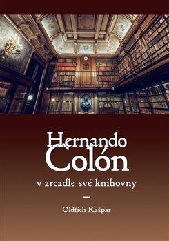 Oldřich Kašpar: Hernando Colón v zrcadle své knihovny