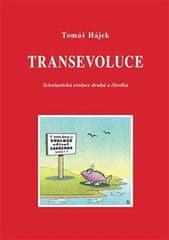 Tomáš Hájek: Transevoluce - Scholastická evoluce druhů a člověka