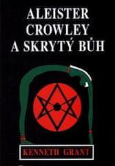 Kenneth Grant: Aleister Crowley a skrytý Bůh