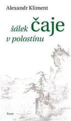Alexandr Kliment: Šálek čaje v polostínu