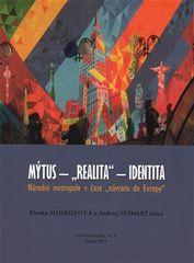 """Blanka Soukupová: Mýtus - """"realita"""" - identita: Národní metropole v čase """"návratu do Evropy"""""""