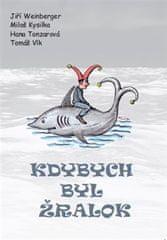 Jiří Weinberger: Kdybych byl žralok