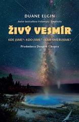 Duane Elgin: Živý vesmír - Kde jsme? Kdo jsme? Kam směřujeme?