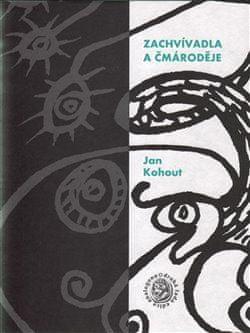 Jan Kohout: Zachvívadla a čmároděje