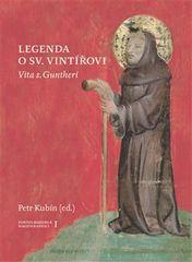 Petr Kubín: Legenda o sv. Vintířovi - Vita s. Guntheri