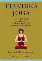 Garma C.C. Chang: Tibetská jóga - Původní tibetský text s komentáři