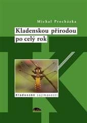 Michal Procházka: Kladenskou přírodou po celý rok - Kladenské zajímavosti